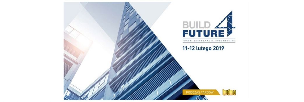 BUILD 4 FUTURE rozpocznie BUDMĘ