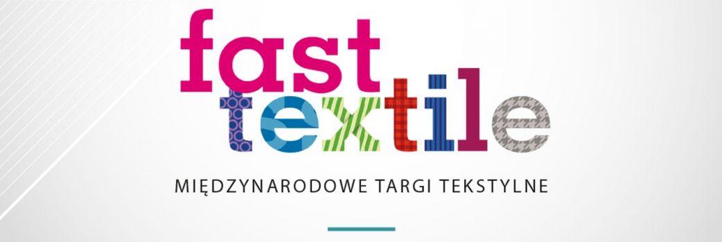 Fast Textile 2018 – Międzynarodowe targi branży tekstylnej