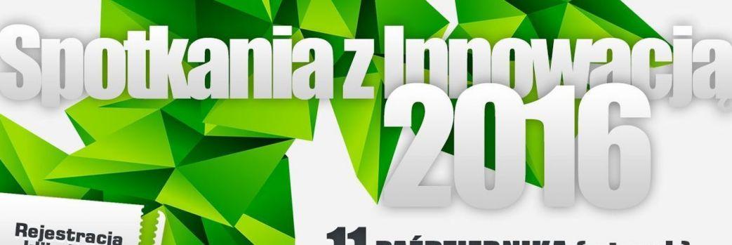 Spotkania z Innowacją 2016