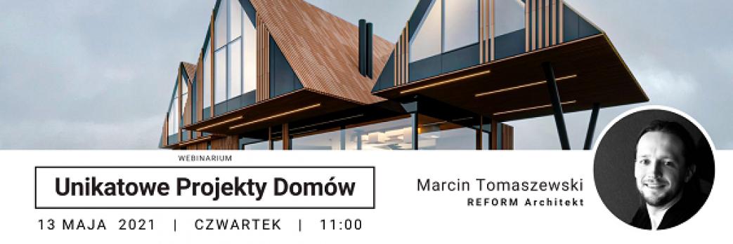 Unikatowe Projekty Domów 13.05.2021,  godz. 11:00