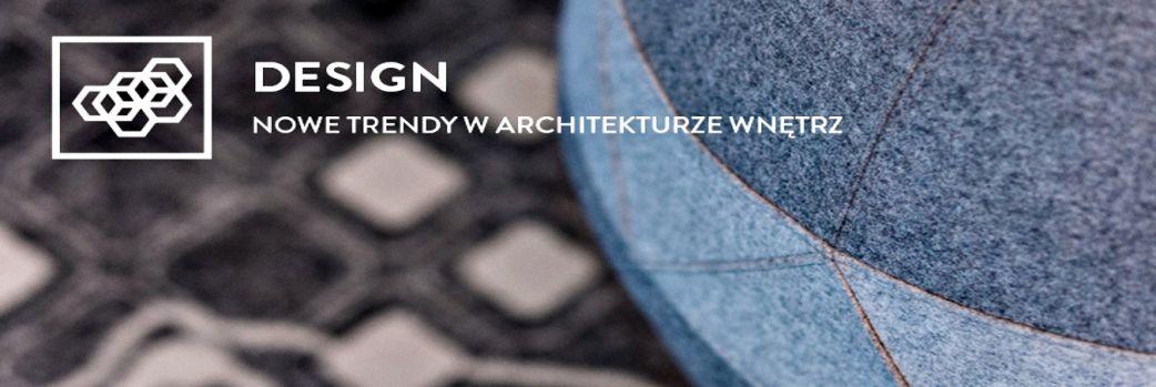 """""""Design – Nowe trendy w projektowaniu wnętrz"""""""