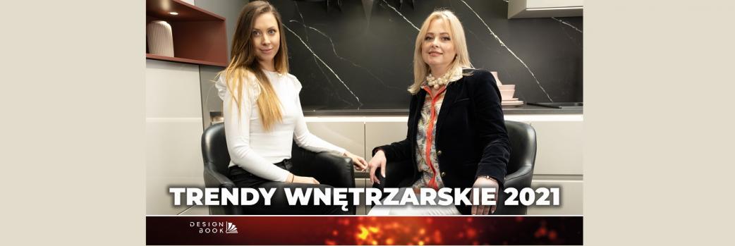 Trendy wnętrzarskie 2021. Wywiad z projektantką wnętrz - Walerią Pawłowską / VIDEO /